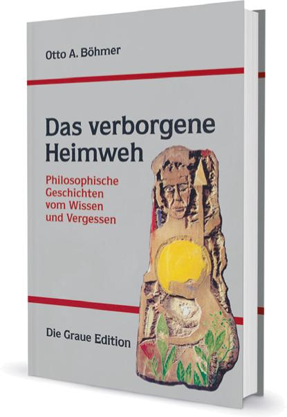 Das verborgene Heimweh - Böhmer, Otto A.