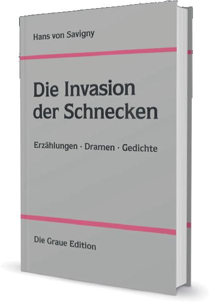 Die Invasion der Schnecken - Savigny, Hans