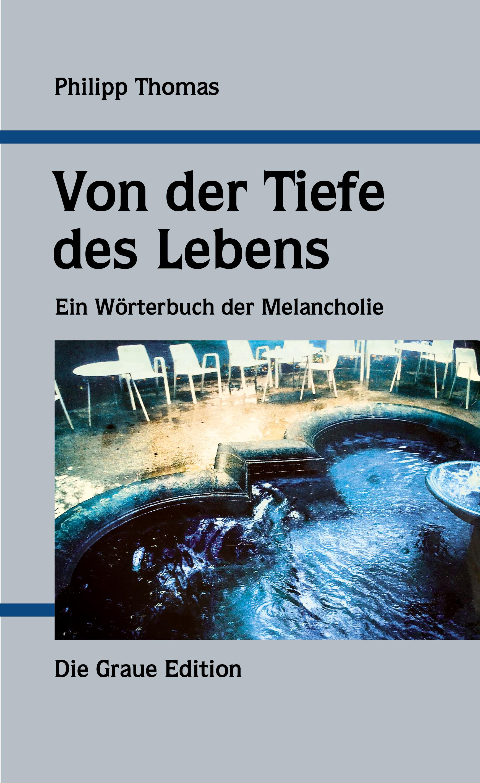Von der Tiefe des Lebens - Thomas, Philipp
