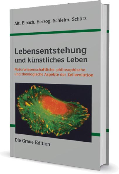 Lebensentstehung und künstliches Leben - Alt, Wolfgang, Eibach, Ulrich, Herzog, Volker, Schleim, Stephan, Schütz, Gunter