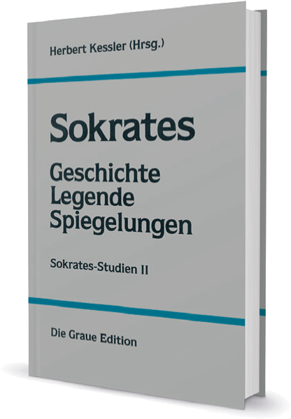 Sokrates - Geschichte - Legende - Spiegelungen - Kessler, Herbert