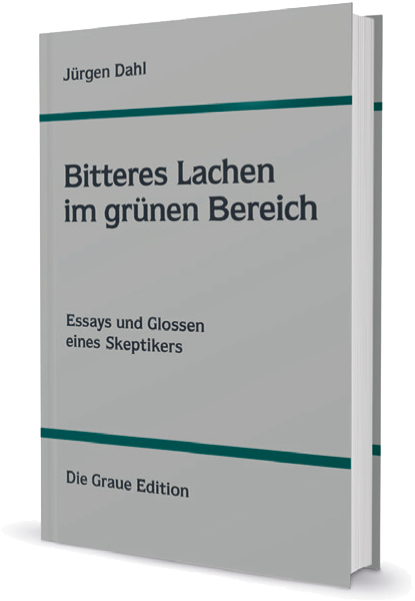 Bitteres Lachen im grünen Bereich - Dahl, Jürgen