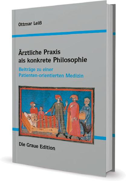 Ärztliche Praxis als konkrete Philosophie - Leiß, Ottmar